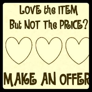 Make me an offer! All reason or offers considered!